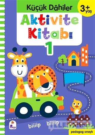 Küçük Dahiler Aktivite Kitabı 1 (3+ Yaş)