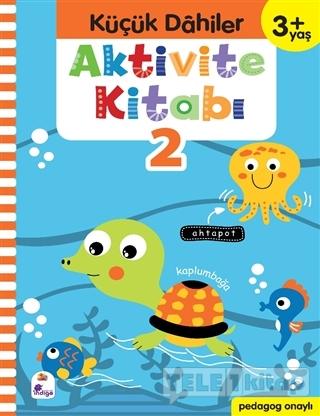 Küçük Dahiler Aktivite Kitabı 2 (3+ Yaş)