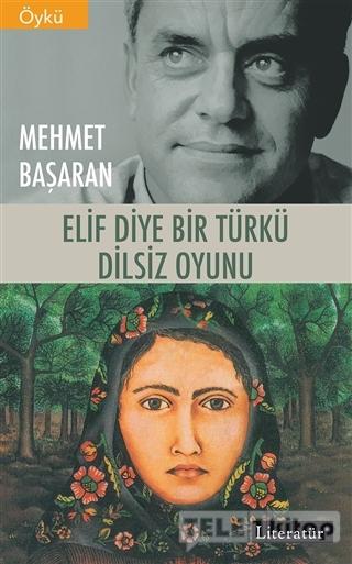 Elif Diye Bir Türkü – Dilsiz Oyunu